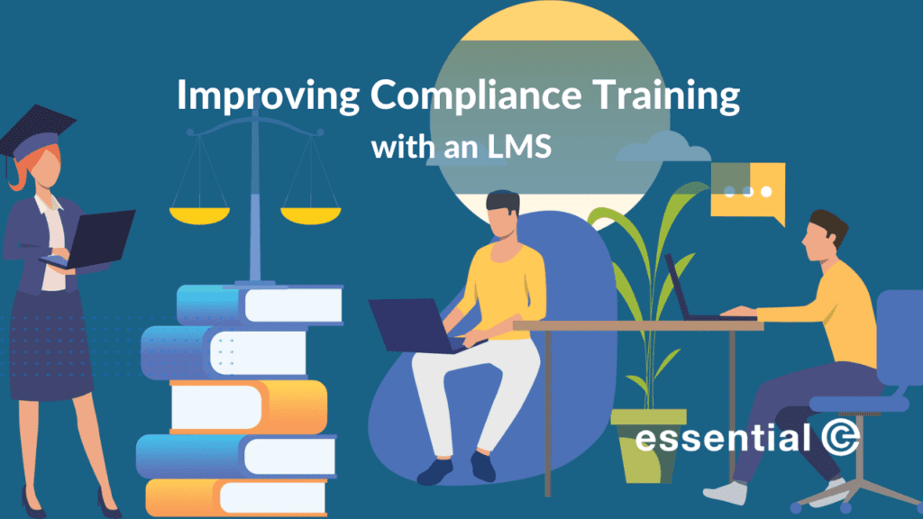 Improving Compliance Training with an Learning Management System